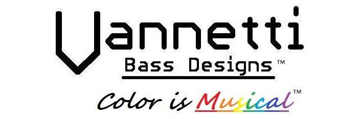 Vannetti Bass Designs